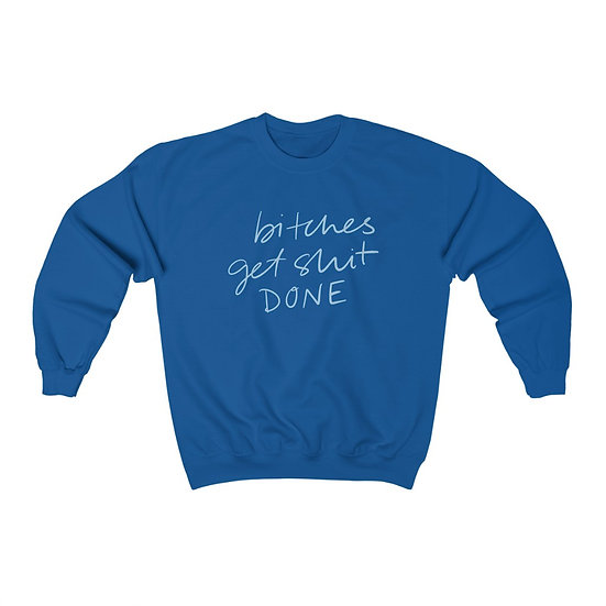 GET SHIT DONE Crewneck Sweatshirt