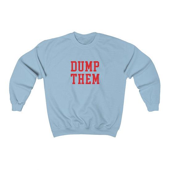 Dump Them™ Crewneck Sweatshirt