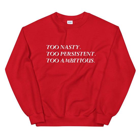 Too Much Unisex Sweatshirt