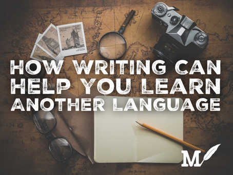 How Writing Can Help You Learn Another Language