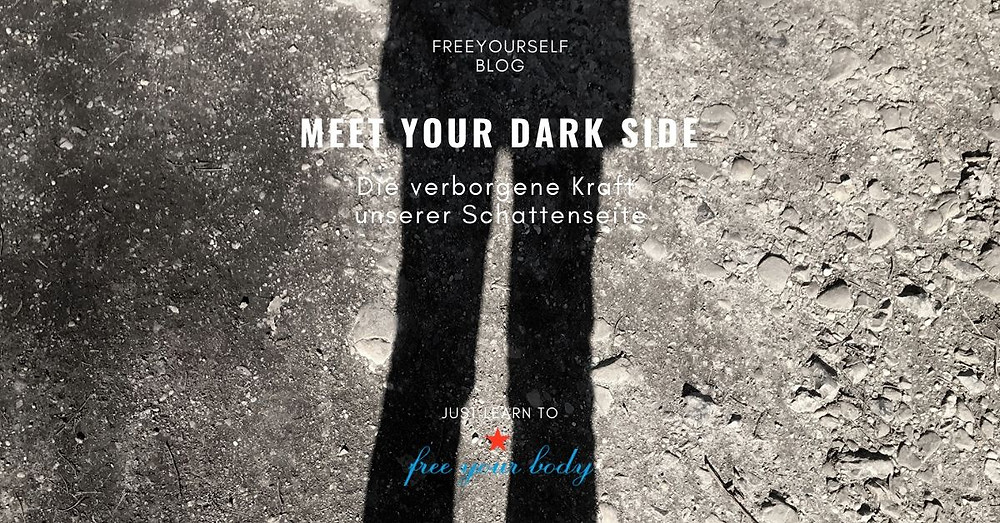 Meet Your Dark Side | Free your Body