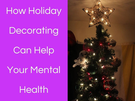 How Holiday Decorating Can Help Your Mental Health
