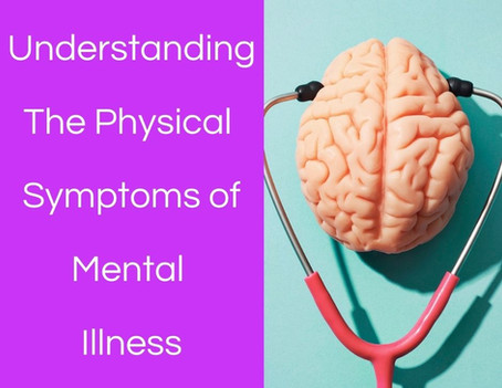 Understanding the Physical Symptoms of Mental Illness