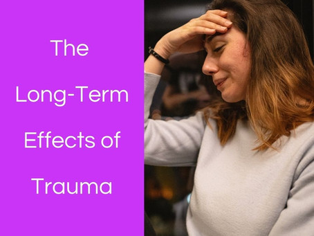 Understanding the Long-Term Effects of Trauma