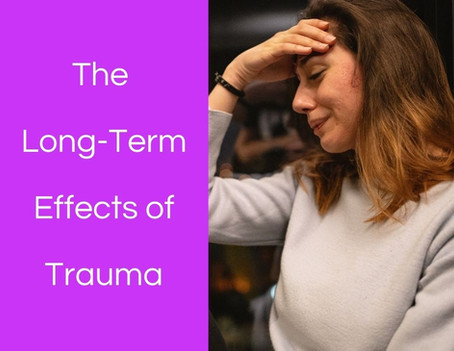 Understanding the Long-Term Effects of Trauma
