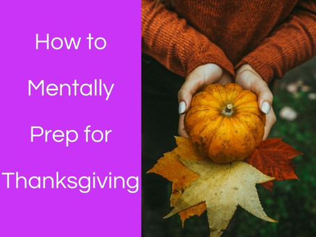 How to Mentally Prep for Thanksgiving