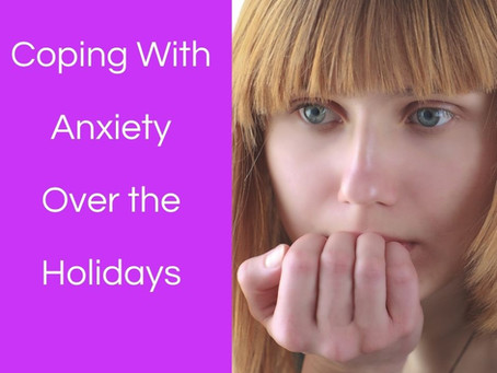 Coping With Anxiety Over the Holidays