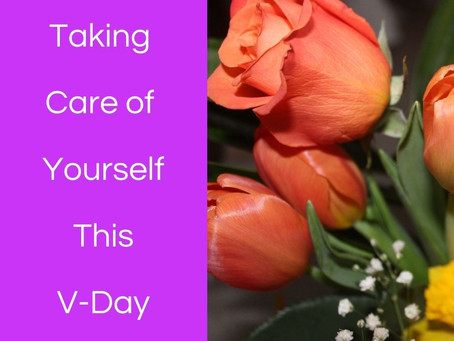 Taking Care of Yourself This Valentine's Day