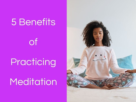 5 Benefits of Practicing Meditation