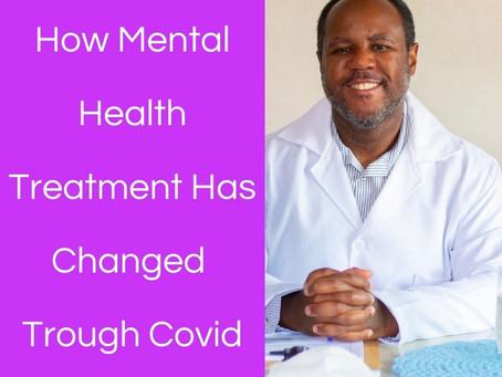 How Mental Health Treatment Has Changed Through Covid