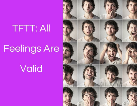 Thoughts From This Therapist: All Feelings Are Valid