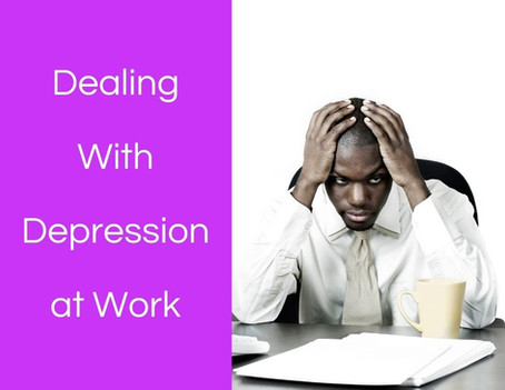 Dealing with Depression at Work: How to Work with Your Illness