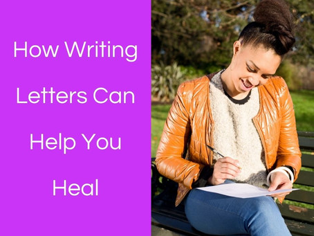 How Writing Letters Can Help You Heal
