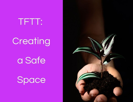 Thoughts from This Therapist: Creating a Safe Space