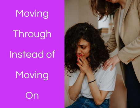 Moving Through Instead of Moving On