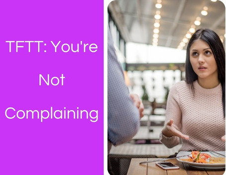 Thoughts From This Therapist: You're Not Complaining