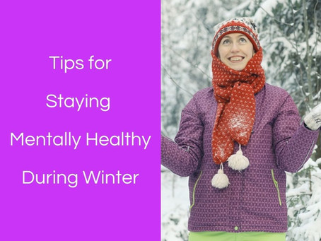 Tips for Staying Mentally Healthy During Winter