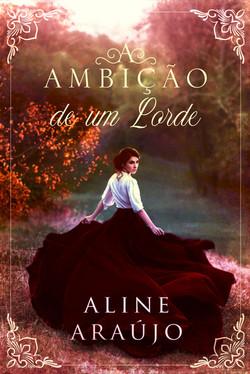 A Ambição de um Lorde - Aline Araújo - A
