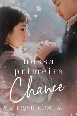 Nossa Primeira Chance - Lisse Cunha - Am