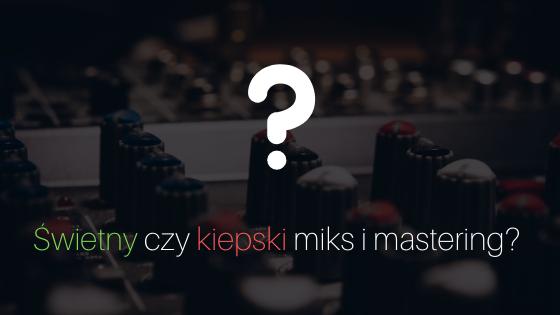 Co wyróżnia profesjonalny miks i mastering od.. tego mniej profesjonalnego?
