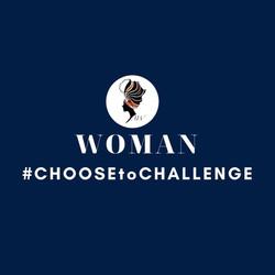 WOMAN #ChooseToChallenge
