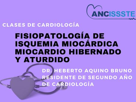 Fisiopatología de Isquemia miocárdica  Miocardio hibernado y aturdido