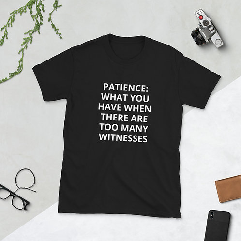 Patience Short-Sleeve Unisex T-Shirt