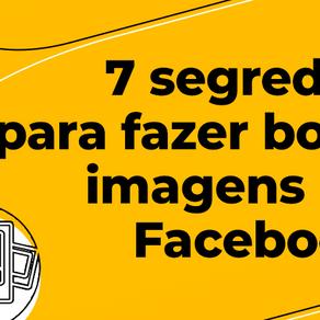 7 segredos para fazer boas imagens de Facebook