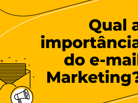 Qual a importância do e-mail marketing?
