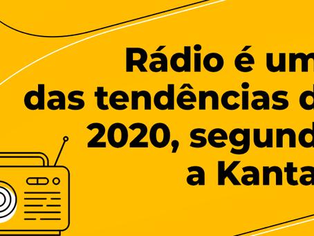 Rádio é uma das tendências de 2020, segundo a Kantar.