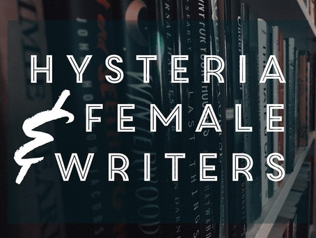 Hysteria and Female Writers