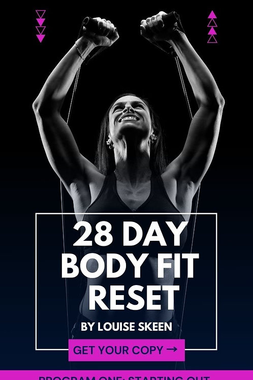 28 Day Body Fit Reset   Program 1: Starting Out