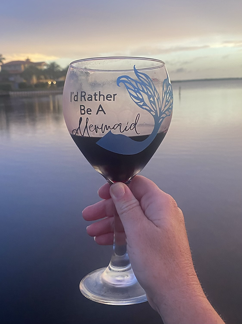I'd Rather Be A Mermaid Wine Glass
