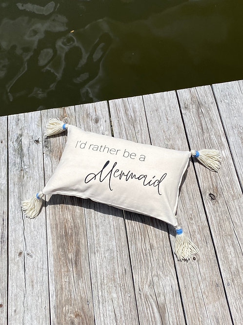 I'd Rather Be A Mermaid Pillow case