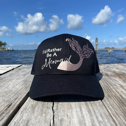 I'd Rather Be A Mermaid Trucker Hat