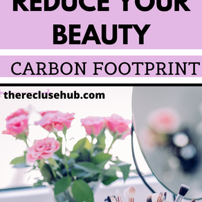How To Reduce Your Beauty Carbon Footprint Starting Today