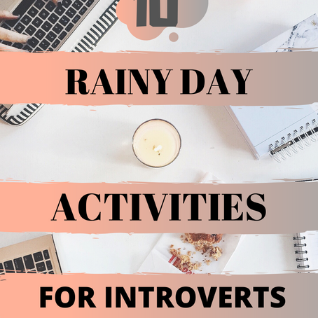10 Rainy Day Activities for Introverts (or those self-isolating)
