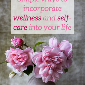 Simple ways to incorporate wellness and self-care into your life right now.