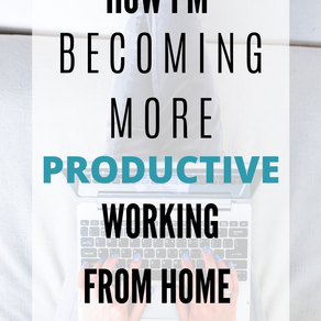 How I'm Becoming More Productive at Home