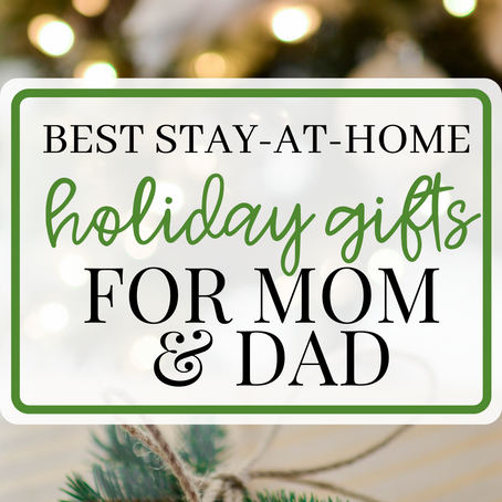 Best Stay at Home Holiday Gifts for Mom & Dad
