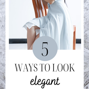 5 Quick Tips To Become More Elegant and Feminine