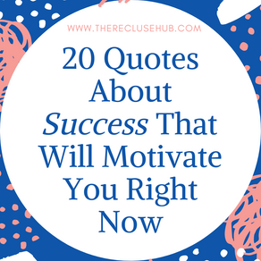 20 Quotes About Success That Will Motivate You Right Now