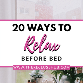20 Easy Ways To Help You Relax Before Bed