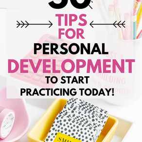 Top 50 tips for personal development you can start practicing today