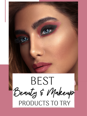 The Beauty Products You MUST Try Right Now