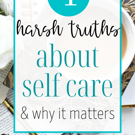 4 Harsh Truths About Self-Care