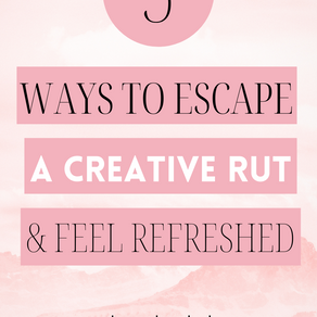 5 Simple Tips To Get You Out of a Creative Rut