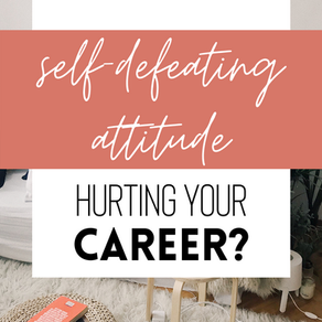Why a Self-Defeating Attitude is Hurting Your Career