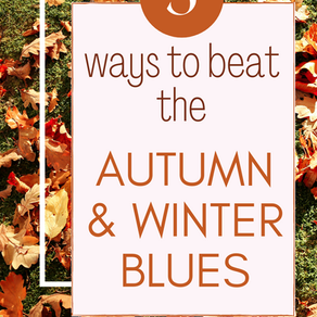 5 Ways to Beat the Autumn and Winter Blues