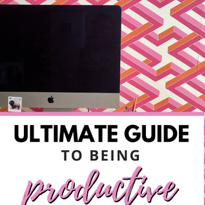 The Ultimate Guide to Being Productive